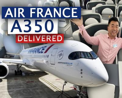 Sam Chui Checks Out Air France's First Airbus A350