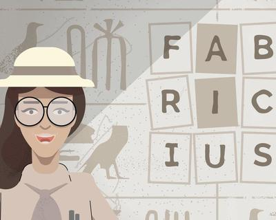 INTRODUCING THE VIRTUAL ROSETTA STONE: FABRICIUS